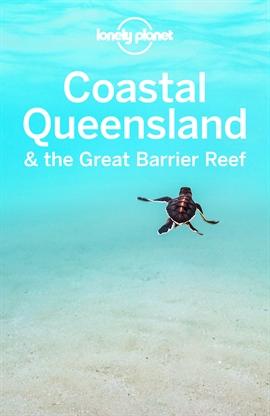 도서 이미지 - Lonely Planet Coastal Queensland & the Great Barrier Reef