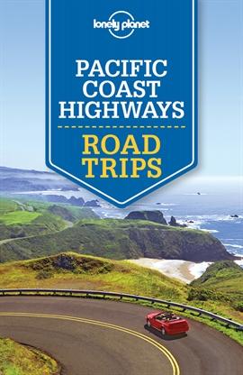 도서 이미지 - Lonely Planet Pacific Coast Highways Road Trips