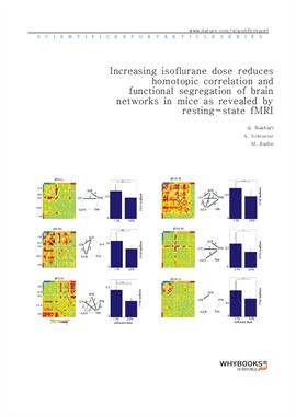 도서 이미지 - Increasing isoflurane dose reduces homotopic correlation and functional segregation of bra