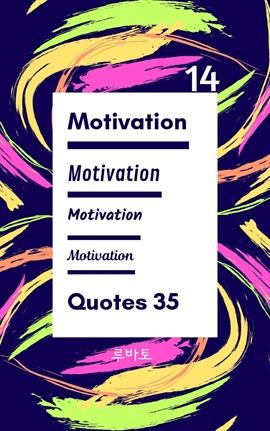 도서 이미지 - 14 Motivation Quotes 35
