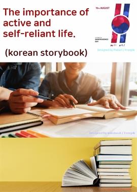 도서 이미지 - The importance of active and self-reliant life: Korean storybook