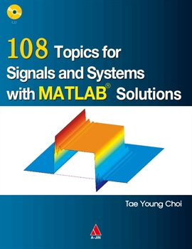 도서 이미지 - 108 Topics for Signals and Systems with MTLAB Solutions