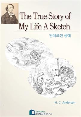 도서 이미지 - The True Story of My Life A Sketch