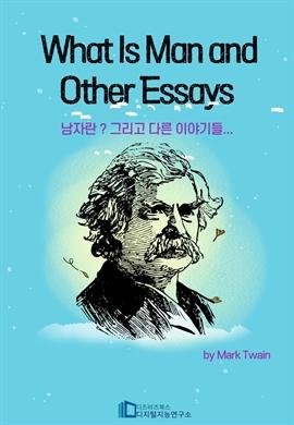 도서 이미지 - What Is Man and Other Essays