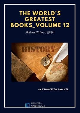 도서 이미지 - The World's Greatest Books - Volume 12 - Modern Historys