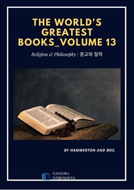 도서 이미지 - The World's Greatest Books - Volume 13 - Religion and Philosophy